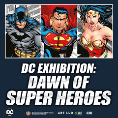 Book DC Exhibition - Dawn of Super Heroes Tickets