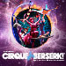 Book Cirque Berserk! - Theatre Royal Stratford East Tickets